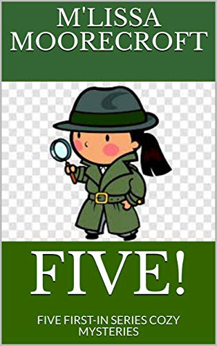 FIVE!: FIVE FIRST-IN SERIES COZY MYSTERIES by [M'Lissa Moorecroft, Chrissy Chase, Lizzie Josephson]