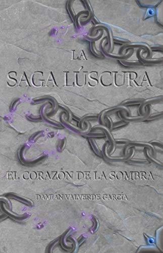 La saga lúscura: El corazón de la sombra