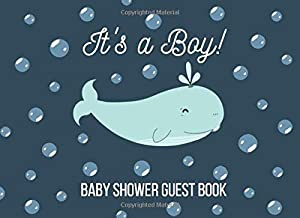 It's a Boy! Baby Shower Guest Book: A Nautical Blue Whale Themed Keepsake with Guest Predictions, Advice for the Expectant Parents and Gift Log