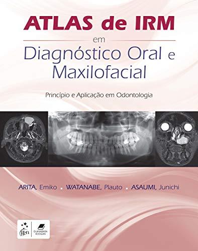 Atlas de IRM em Diagnóstico Oral e Maxilofacial: Princípio e Aplicação em Odontologia