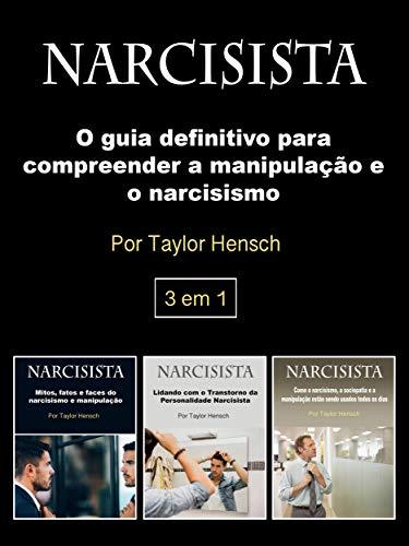 Narcisista: O guia definitivo para compreender a manipulação e o narcisismo