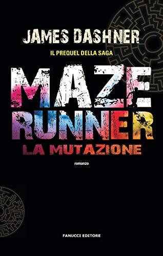 La mutazione. Maze Runner: Vol. 1