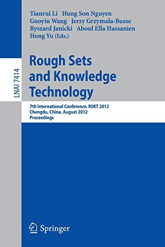 Rough Sets and Knowledge Technology: 7th International Conference, Rskt 2012, Chengdu, China, August 17-20, 2012, Proceedings