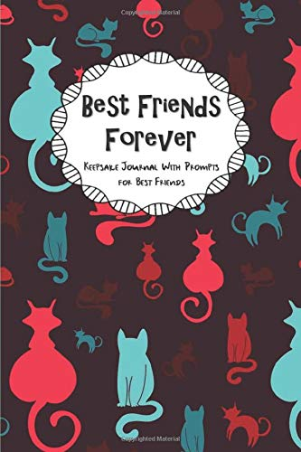 Best Friends Forever Keepsake Journal With Prompts for Best Friends: Skinny and Fat Cat Silhouette Themed True Friends Secret Notebook With Prompts A BFF Gift