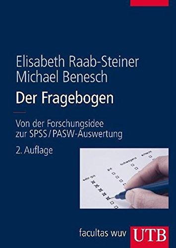 Der Fragebogen: Von der Forschungsidee zur SPSS/PASW-Auswertung (UTB L (Large-Format) / Uni-Taschenbücher)