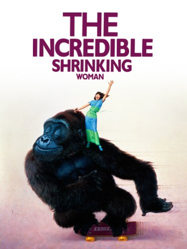 The Incredible Shrinking Woman,