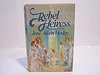 Rebel Heiress 0449229602 Book Cover