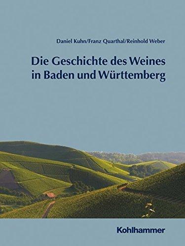 Geschichte des Weines in Baden und Württemberg by Daniel Kuhn (2015-02-04)