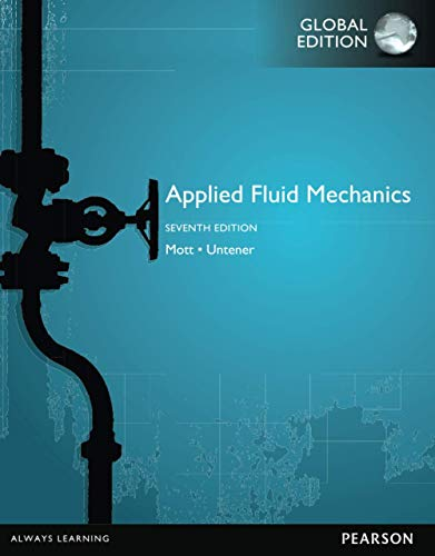 Compare Textbook Prices for Applied Fluid Mechanics: Global Edition 7th edition Edition ISBN 9781292019611 by Mott, Robert