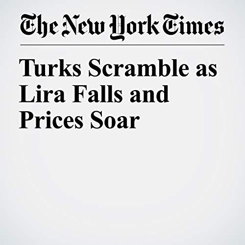 Turks Scramble as Lira Falls and Prices Soar copertina