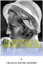 Hollywood's 10 Greatest Actresses: Katharine Hepburn, Bette Davis, Audrey Hepburn, Ingrid Bergman, Greta Garbo, Marilyn Mo...