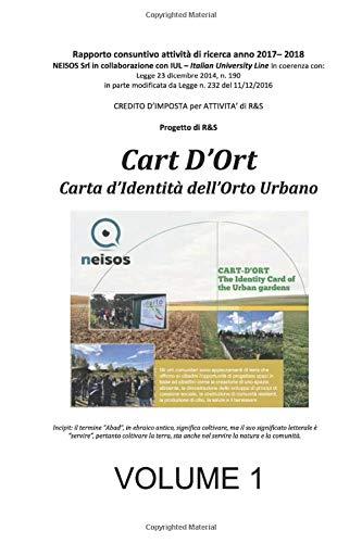 Cart D'Ort – Carta d'Identità dell'Orto Urbano - Volume 1: Rapporto consuntivo attività di ricerca anno 2017– 2018