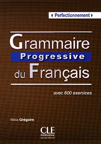 Grammaire Progressive Du Francais Niveau Perfectionnement: Livre perfectionnement