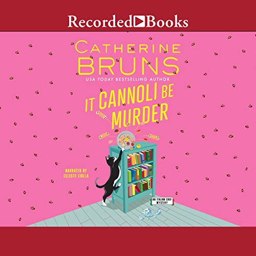 It Cannoli Be Murder Audiobook By Catherine Bruns cover art