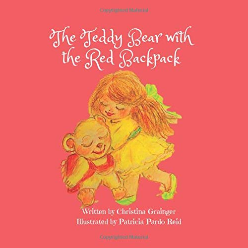 Compare Textbook Prices for The Teddy Bear with the Red Backpack  ISBN 9798620025329 by Grainger, Christina,Reid, Patricia Pardo