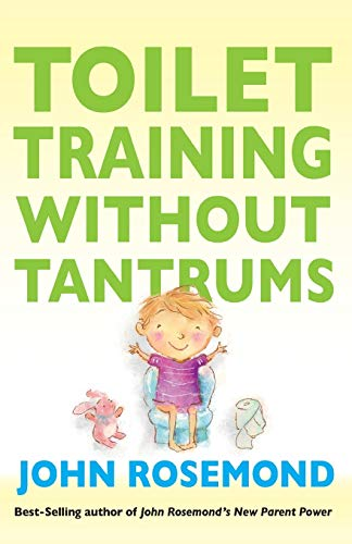 Compare Textbook Prices for Toilet Training Without Tantrums Reprint Edition ISBN 9781449418489 by Rosemond, John