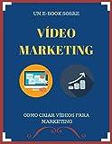 E-book Como Criar Vídeos Para Marketing: Aprenda tudo sobre marketing com vídeos para concretizar suas vendas. (Portuguese Edition)