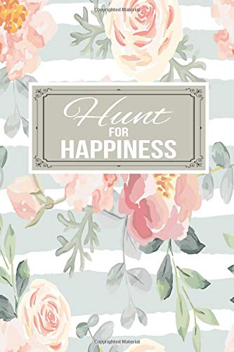 Hunt For Happiness: Happiness Gift Journal Lined Notebook To Write In For Women And Men