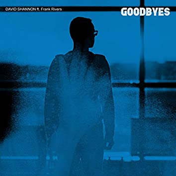 Goodbyes (feat. Frank Rivers)