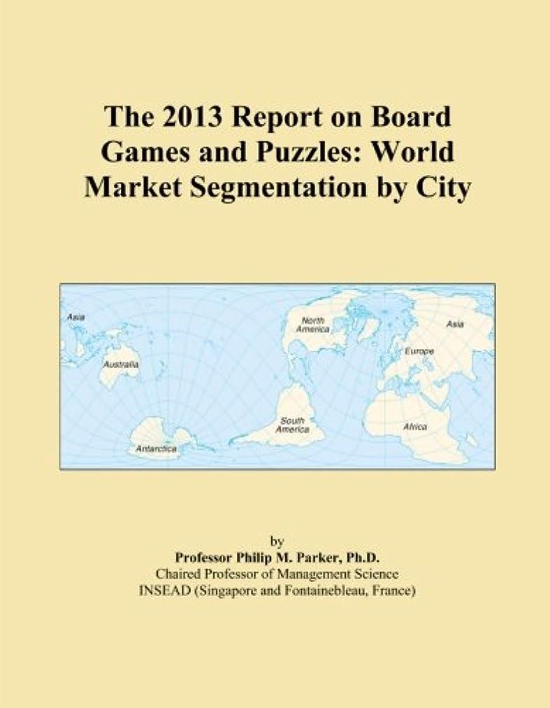 癒す許可とにかくThe 2013 Report on Board Games and Puzzles: World Market Segmentation by City