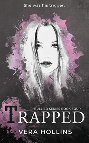 Trapped (Bullied Book 4) (Bullied Series) by [Vera Hollins]