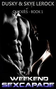 Weekend Sexcapade (Quickies Book 1) by [Dusky LeRock, Skye LeRock]