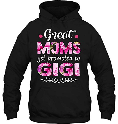 Cool T-Shirts Great Moms Get Promoted to Gigi Grandma Gift Women (Hoodie;Black;5XL)