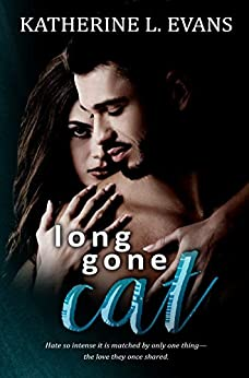 Long Gone Cat: A Friends to Lovers Second Chance Romance by [Katherine L. Evans]