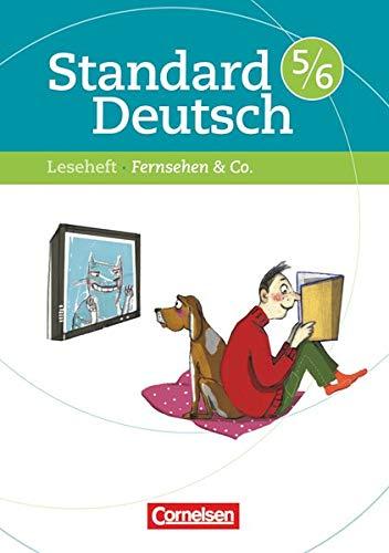 Standard Deutsch - 5./6. Schuljahr: Fernsehen & Co. - Leseheft mit Lösungen