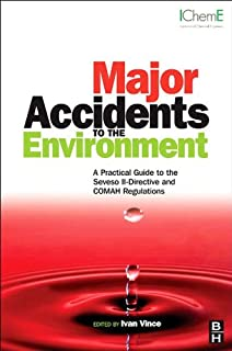 Major Accidents to the Environment: A Practical Guide to the Seveso II-Directive and COMAH Regulations (English Edition)