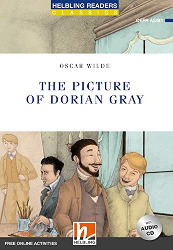 The picture of Dorian Gray. Level A2/B1. Helbling Readers Blue Series - Classics. Con CD-Audio: Helbling Readers Blue Series / Level 4 (A2/B1)