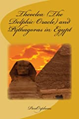 Theoclea (The Delphic Oracle) and Pythagoras in Egypt Kindle Edition