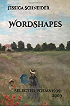 WordShapes: Selected Poems 1999-2009