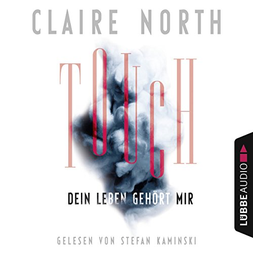Touch: Dein Leben gehört mir                   By:                                                                                                                                 Claire North                               Narrated by:                                                                                                                                 Stefan Kaminski                      Length: 7 hrs and 4 mins     Not rated yet     Overall 0.0