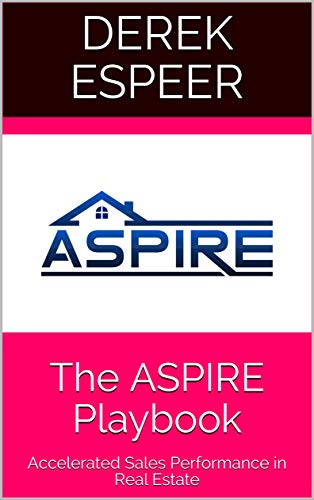 The ASPIRE Playbook: Accelerated Sales Performance in Real Estate (English Edition)