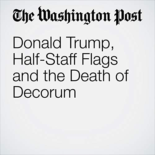Donald Trump, Half-Staff Flags and the Death of Decorum copertina