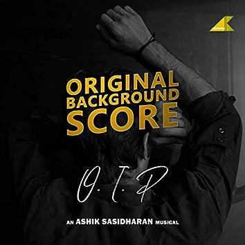 O. I. P (Original Background Score)