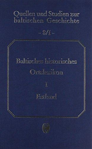 Baltisches historisches Ortslexikon, Tl.1, Estland (einschließlich Nordlivland) (Quellen und Studien zur baltischen Geschichte)