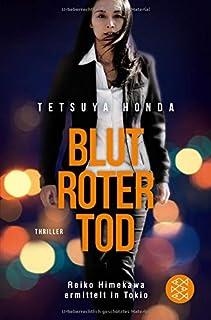Blutroter Tod: Thriller (Reiko Himekawa ermittelt in Tokio,