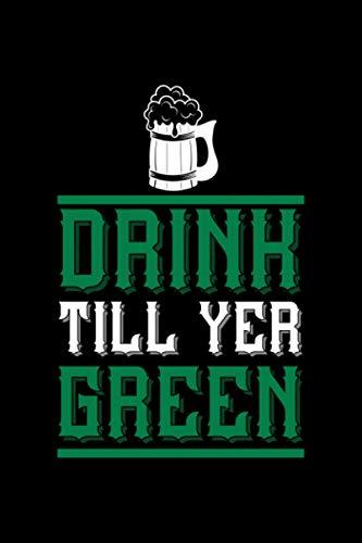 Bier Notizbuch drink till yer green: Kariertes Notizbuch mit Bierspruch 120 Seiten Din A5 für Biertrinker