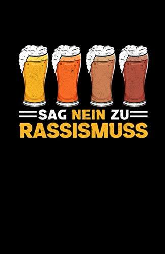 Sag Nein Zu Rassismus: Notizbuch mit 120 Seiten linierten Papier (5.5x8,5 Zoll, ca. DIN A5 / 13.97 x 21.59 cm) Weißbier Hefe Weizen Nein Zu Rassismus Kristallweizen Bier