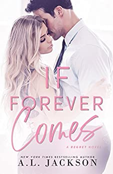 If Forever Comes (The Regret Series Book 3) by [A.L. Jackson]