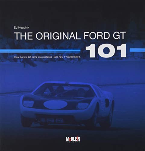 The Original Ford GT 101: How the first GT came into existence - and how it was recreated
