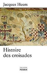 « Histoire des croisades », Jacques Heers