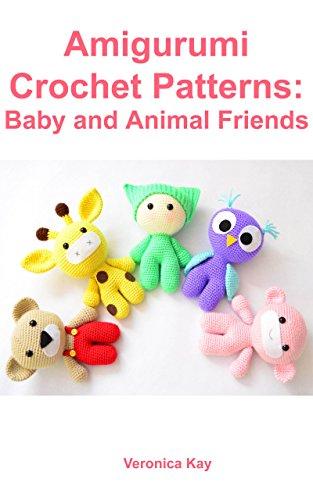 Amigurumi Crochet Patterns: Baby and Animal Friends (English Edition)