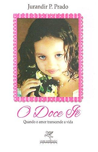 O Doce Iê: Quando o amor transcende a vida (Portuguese Edition)