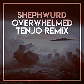 Overwhelmed (Tenjo Remix)