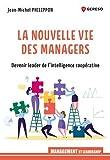 La nouvelle vie des managers. Devenez leader de l'intelligence coopérative