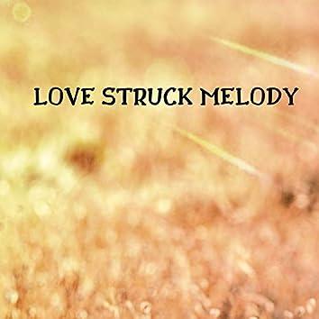 Love struck Melody