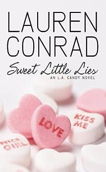 Sweet Little Lies: An LA Candy Novel (LA Candy, Book 2) by [Lauren Conrad]
